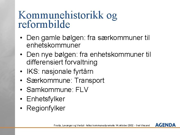 Kommunehistorikk og reformbilde • Den gamle bølgen: fra særkommuner til enhetskommuner • Den nye