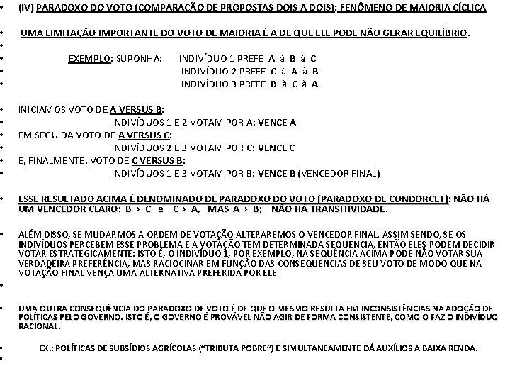 • (IV) PARADOXO DO VOTO (COMPARAÇÃO DE PROPOSTAS DOIS A DOIS): FENÔMENO DE