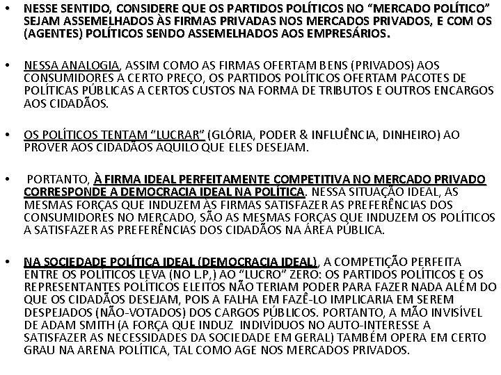 """• NESSE SENTIDO, CONSIDERE QUE OS PARTIDOS POLÍTICOS NO """"MERCADO POLÍTICO"""" SEJAM ASSEMELHADOS"""