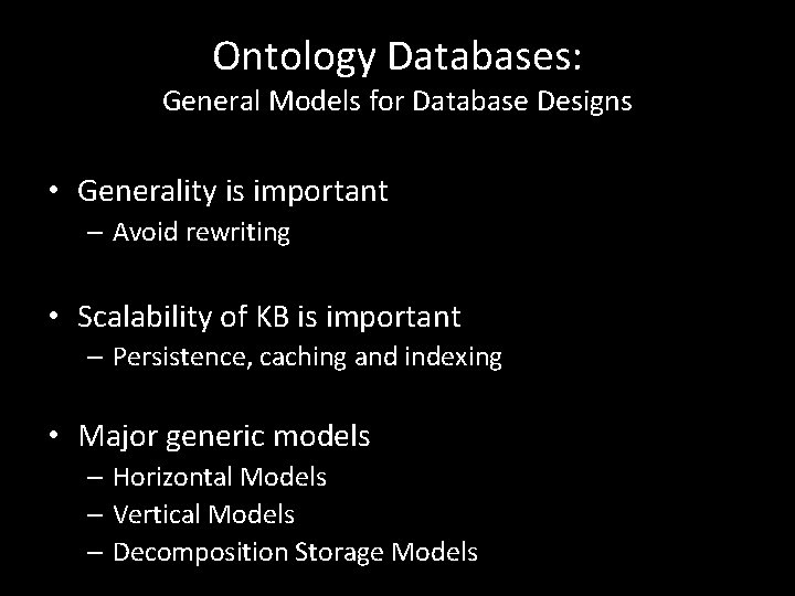 Ontology Databases: General Models for Database Designs • Generality is important – Avoid rewriting