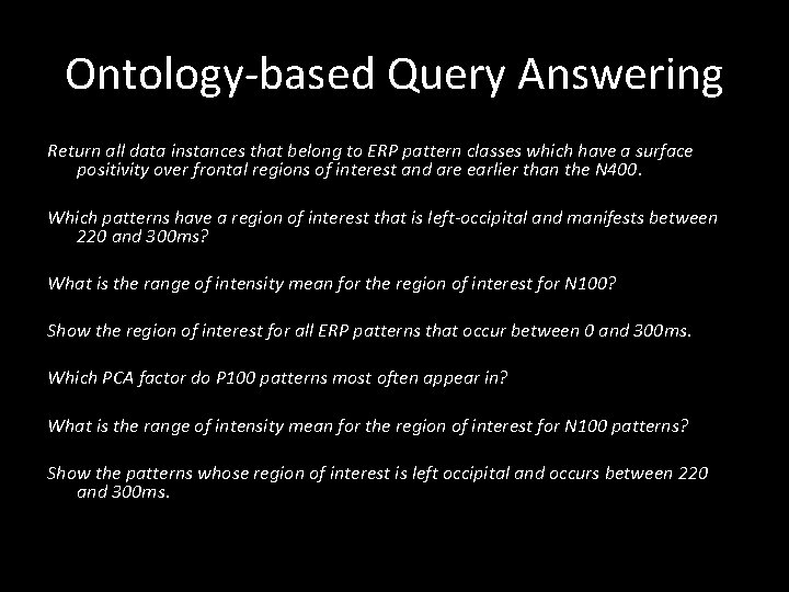 Ontology-based Query Answering Return all data instances that belong to ERP pattern classes which