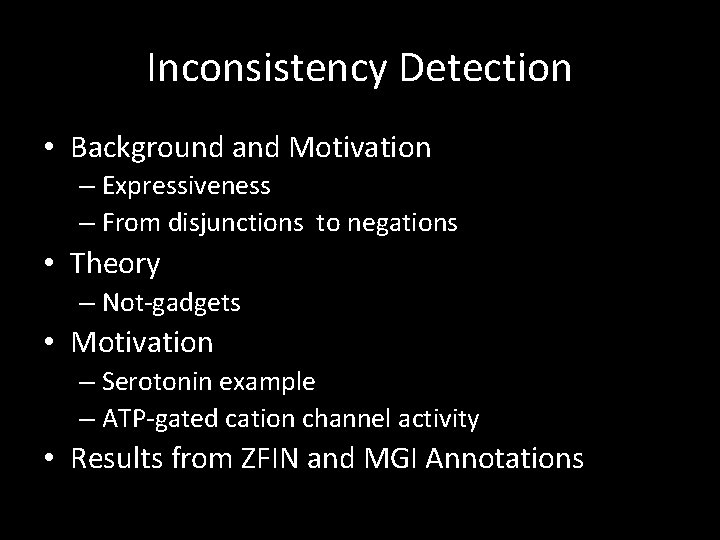 Inconsistency Detection • Background and Motivation – Expressiveness – From disjunctions to negations •