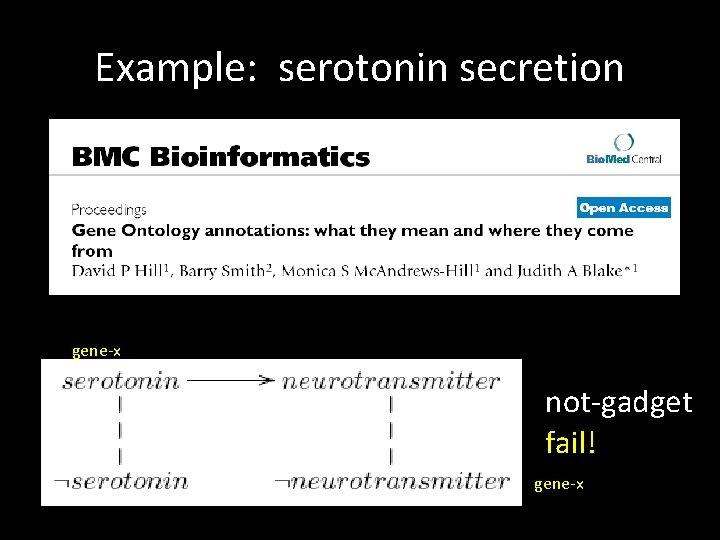 Example: serotonin secretion gene-x not-gadget fail! gene-x