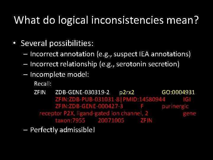 What do logical inconsistencies mean? • Several possibilities: – Incorrect annotation (e. g. ,