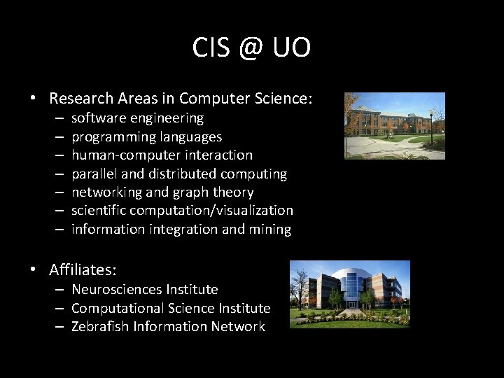CIS @ UO • Research Areas in Computer Science: – – – – software