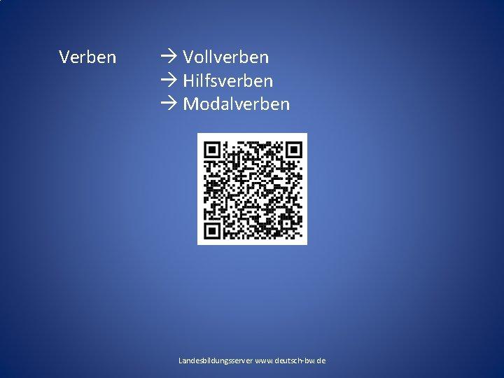 Verben Vollverben Hilfsverben Modalverben Landesbildungsserver www. deutsch-bw. de