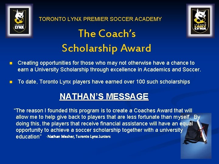 TORONTO LYNX PREMIER SOCCER ACADEMY The Coach's Scholarship Award n Creating opportunities for those