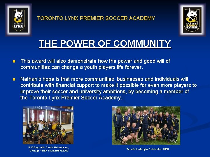 TORONTO LYNX PREMIER SOCCER ACADEMY THE POWER OF COMMUNITY n This award will also