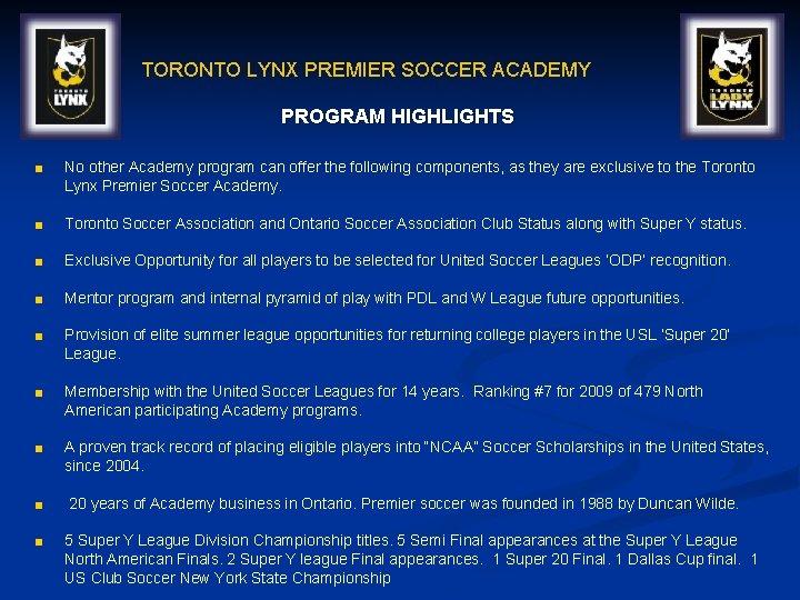 TORONTO LYNX PREMIER SOCCER ACADEMY PROGRAM HIGHLIGHTS ■ No other Academy program can offer