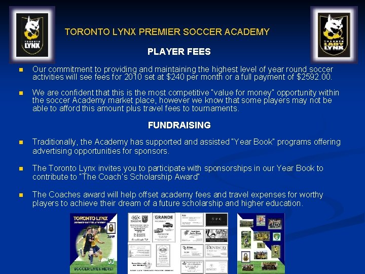 TORONTO LYNX PREMIER SOCCER ACADEMY PLAYER FEES n Our commitment to providing and maintaining