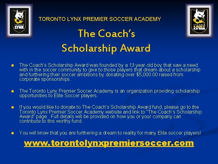 TORONTO LYNX PREMIER SOCCER ACADEMY The Coach's Scholarship Award n The Coach's Scholarship Award