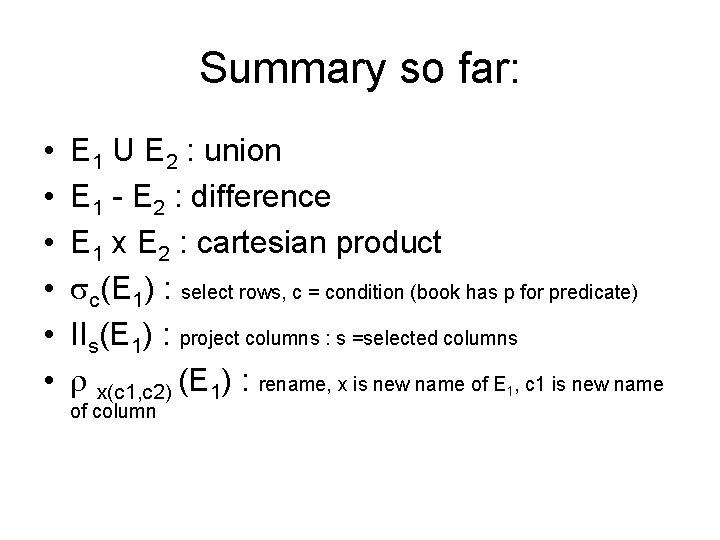 Summary so far: • • • E 1 U E 2 : union E