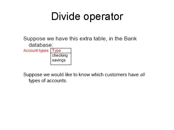 Divide operator