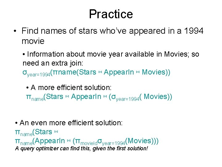 Practice • Find names of stars who've appeared in a 1994 movie • Information