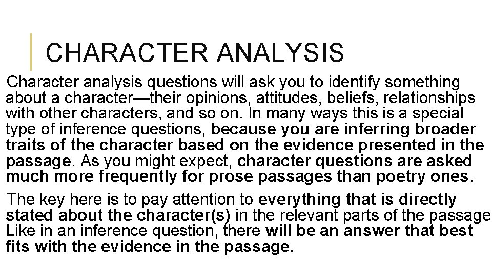 CHARACTER ANALYSIS Character analysis questions will ask you to identify something about a character—their