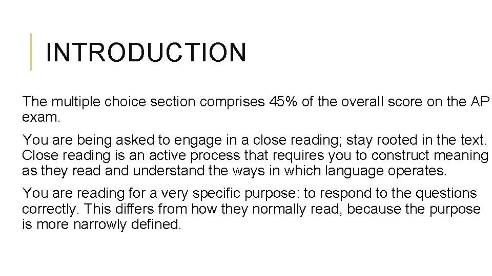 INTRODUCTION The multiple choice section comprises 45% of the overall score on the AP