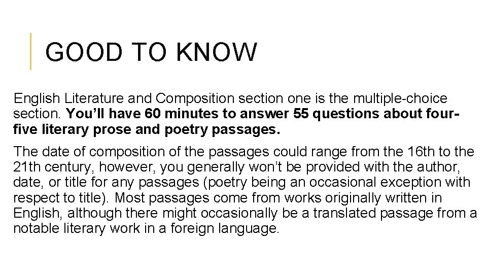 GOOD TO KNOW English Literature and Composition section one is the multiple-choice section. You'll