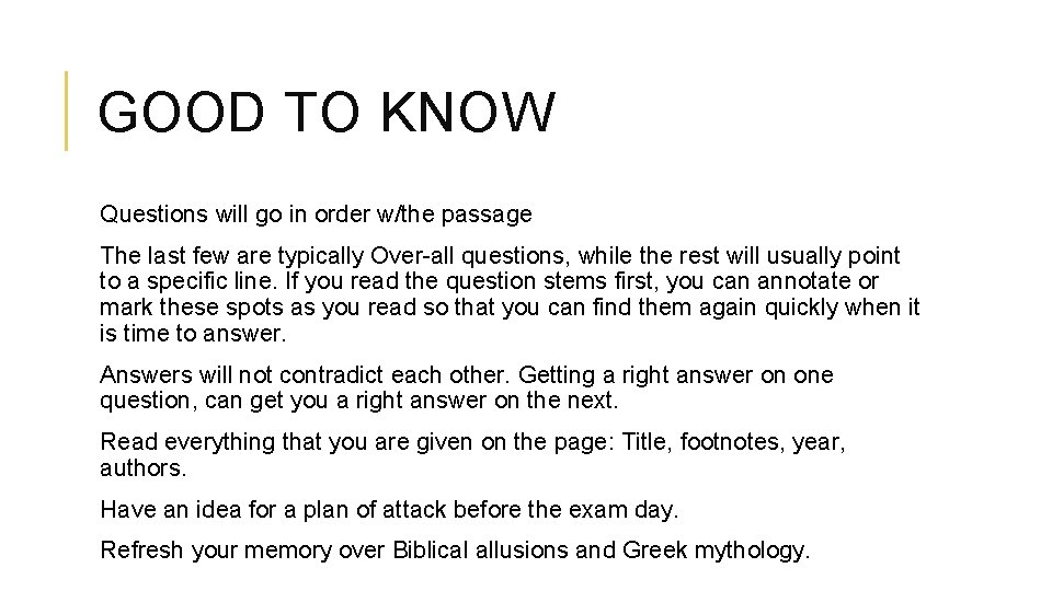 GOOD TO KNOW Questions will go in order w/the passage The last few are