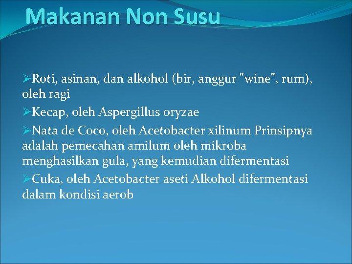 "Makanan Non Susu ØRoti, asinan, dan alkohol (bir, anggur ""wine"", rum), oleh ragi ØKecap,"