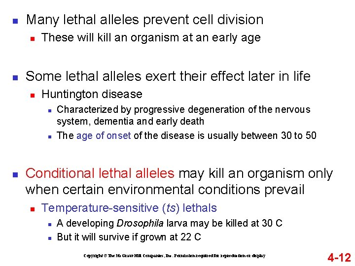 n Many lethal alleles prevent cell division n n These will kill an organism