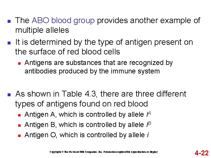n n The ABO blood group provides another example of multiple alleles It is