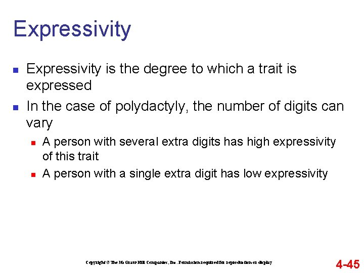 Expressivity n n Expressivity is the degree to which a trait is expressed In