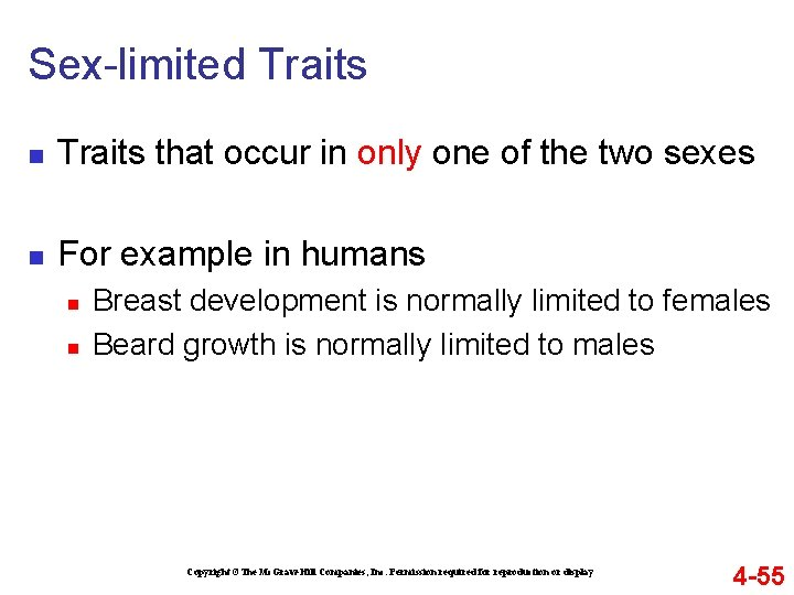 Sex-limited Traits n Traits that occur in only one of the two sexes n