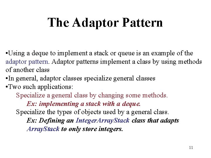 The Adaptor Pattern • Using a deque to implement a stack or queue is