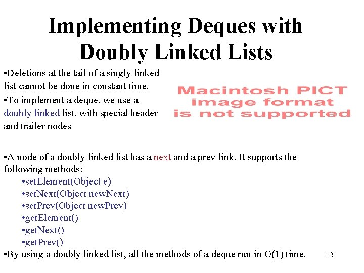 Implementing Deques with Doubly Linked Lists • Deletions at the tail of a singly