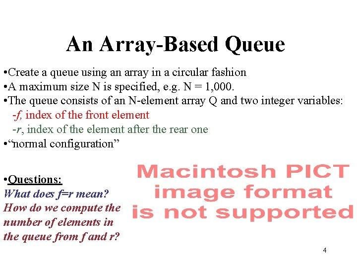 An Array-Based Queue • Create a queue using an array in a circular fashion