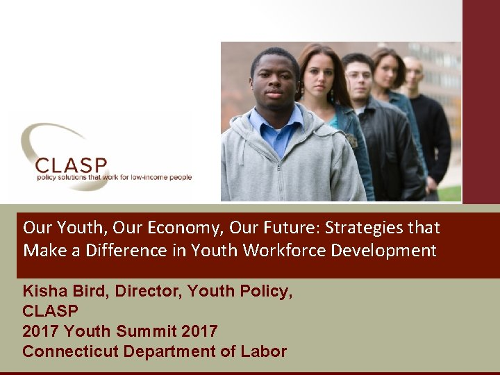 Our Youth, Our Economy, Our Future: Strategies that Make a Difference in Youth Workforce