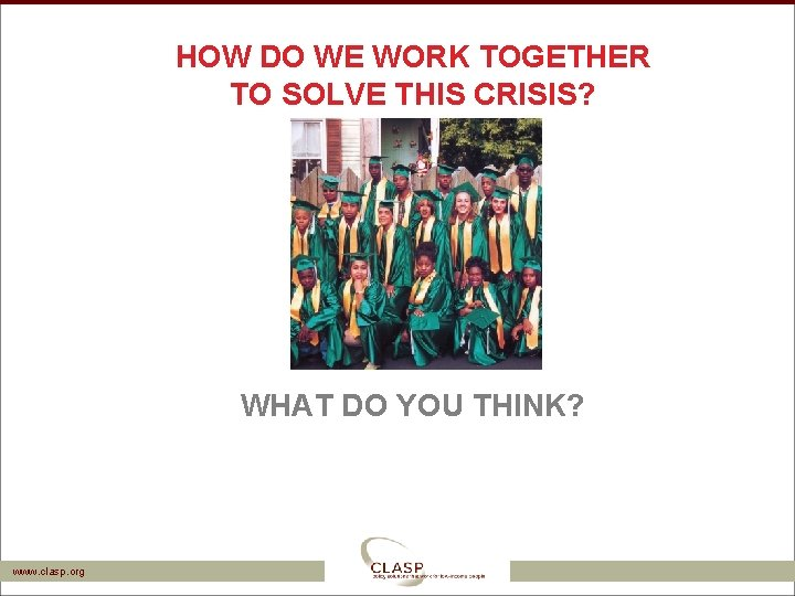 HOW DO WE WORK TOGETHER TO SOLVE THIS CRISIS? WHAT DO YOU THINK? www.
