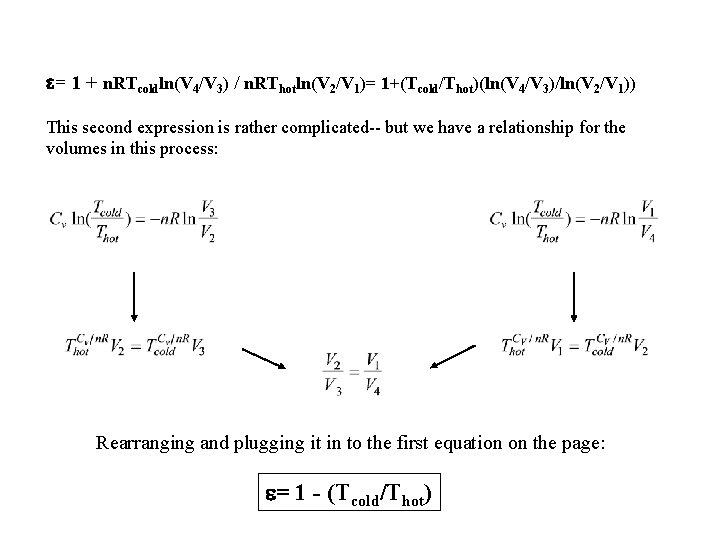 = 1 + n. RTcoldln(V 4/V 3) / n. RThotln(V 2/V 1)= 1+(Tcold/Thot)(ln(V