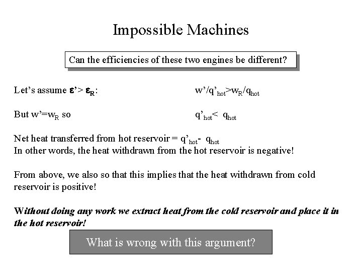 Impossible Machines Can the efficiencies of these two engines be different? Let's assume '>
