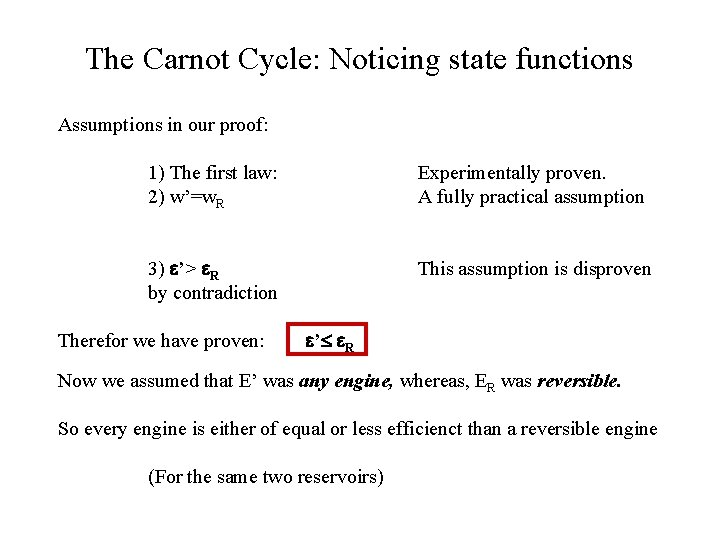 The Carnot Cycle: Noticing state functions Assumptions in our proof: 1) The first law: