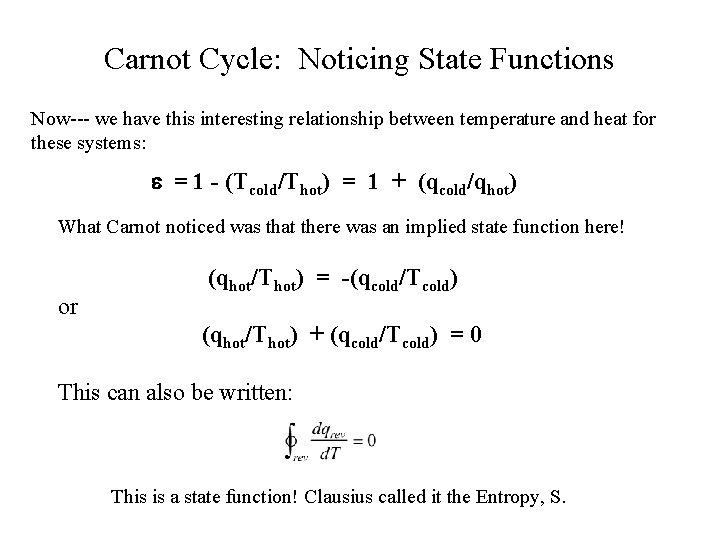 Carnot Cycle: Noticing State Functions Now--- we have this interesting relationship between temperature and