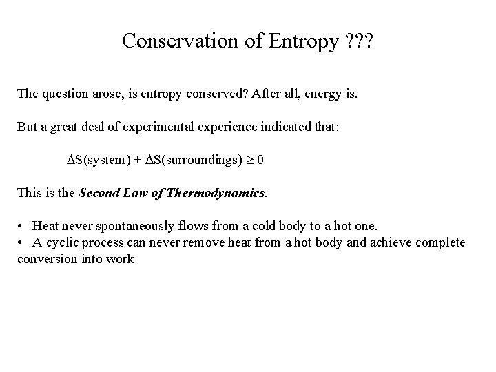 Conservation of Entropy ? ? ? The question arose, is entropy conserved? After all,