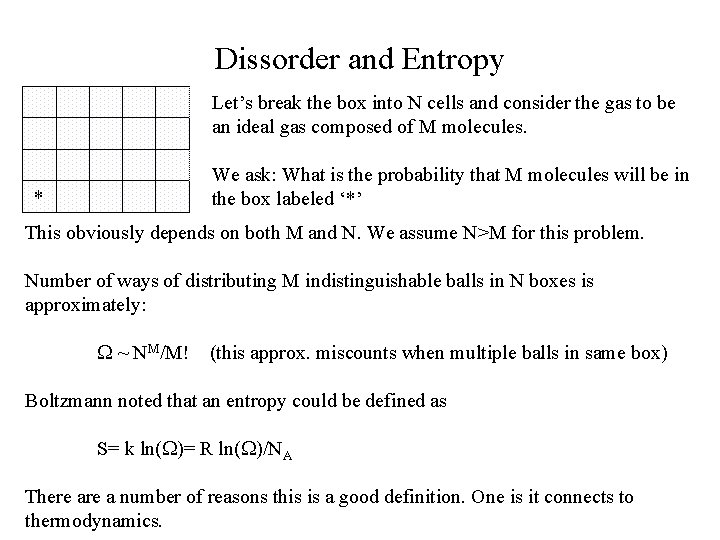Dissorder and Entropy Let's break the box into N cells and consider the gas