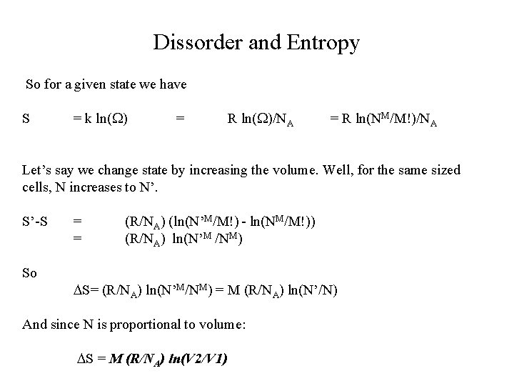 Dissorder and Entropy So for a given state we have S = k ln(