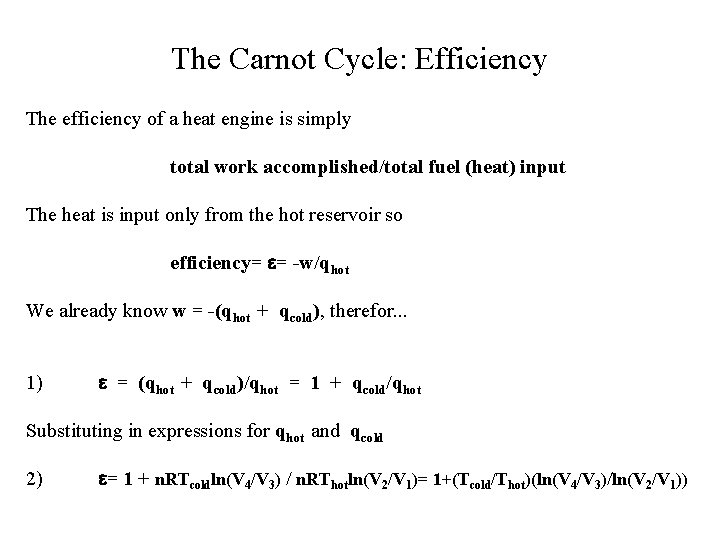The Carnot Cycle: Efficiency The efficiency of a heat engine is simply total work