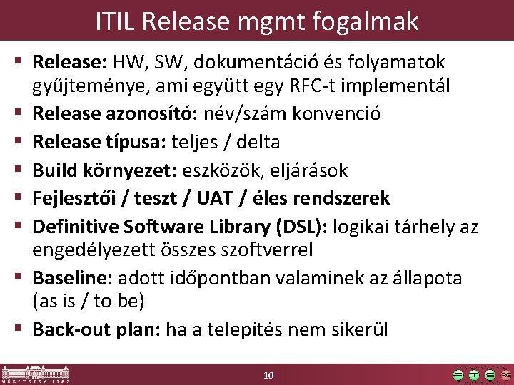 ITIL Release mgmt fogalmak § Release: HW, SW, dokumentáció és folyamatok gyűjteménye, ami együtt
