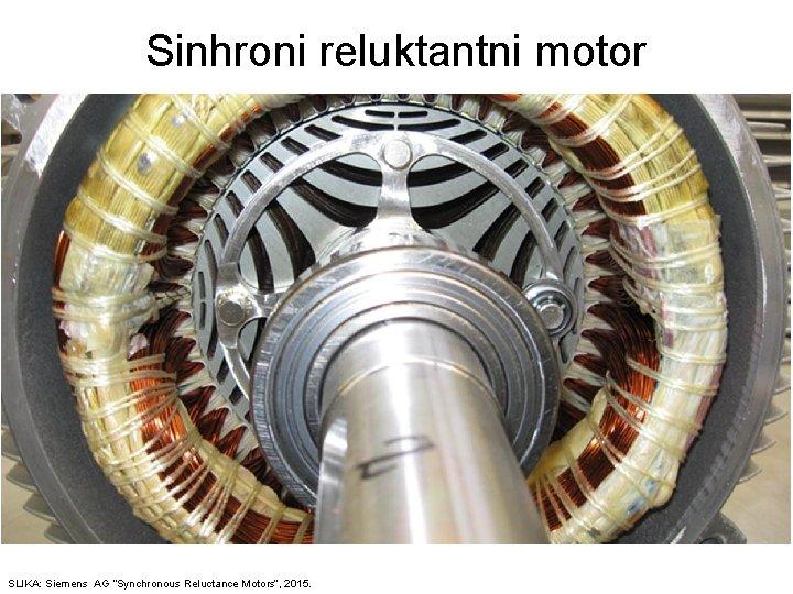 """Sinhroni reluktantni motor SLIKA: Siemens AG """"Synchronous Reluctance Motors"""", 2015."""