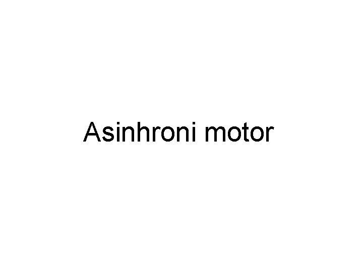 Asinhroni motor