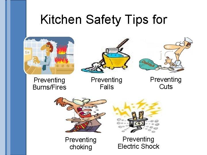 Kitchen Safety Be Safe 2010 Just Facs Kitchen
