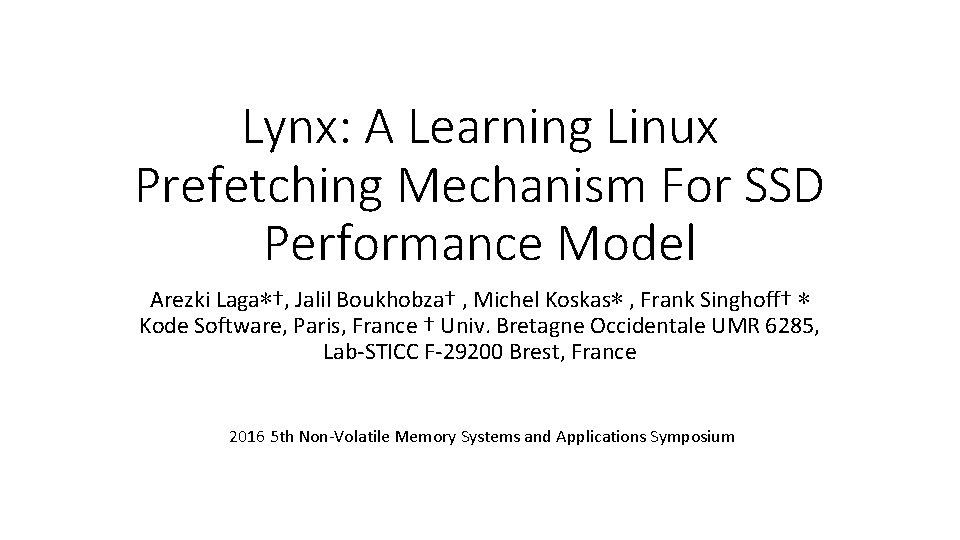 Lynx: A Learning Linux Prefetching Mechanism For SSD Performance Model Arezki Laga∗†, Jalil Boukhobza†