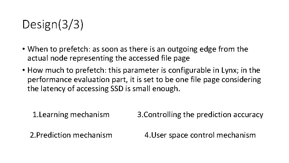 Design(3/3) • When to prefetch: as soon as there is an outgoing edge from