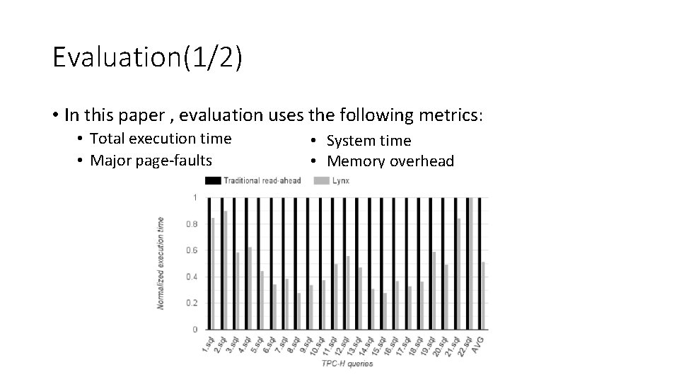Evaluation(1/2) • In this paper , evaluation uses the following metrics: • Total execution