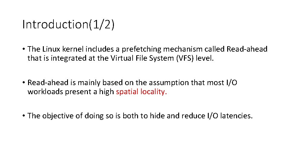 Introduction(1/2) • The Linux kernel includes a prefetching mechanism called Read-ahead that is integrated