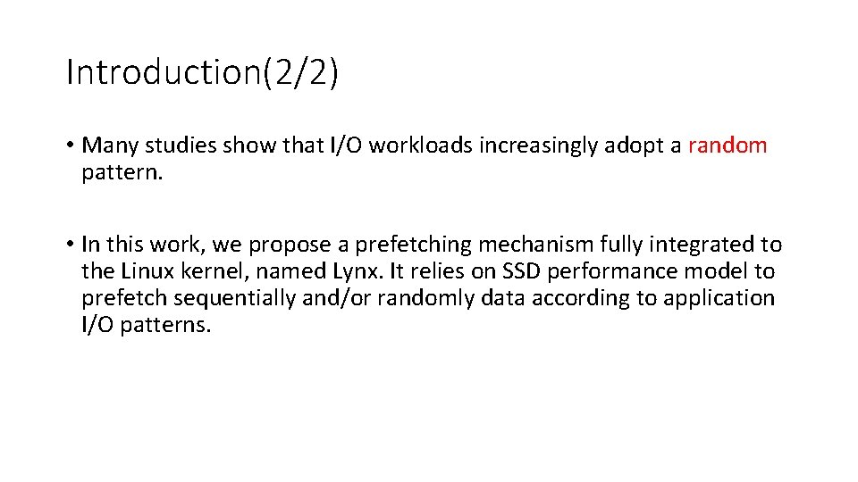 Introduction(2/2) • Many studies show that I/O workloads increasingly adopt a random pattern. •