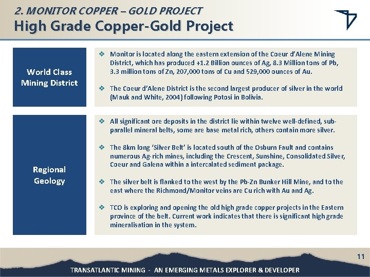 2. MONITOR COPPER – GOLD PROJECT High Grade Copper-Gold Project World Class Mining District